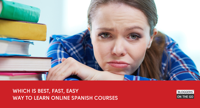 Which is best, fast, easy way to learn  online Spanish courses